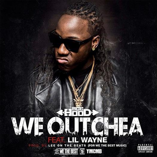 Ace Hood We Outchea Feat Lil Wayne
