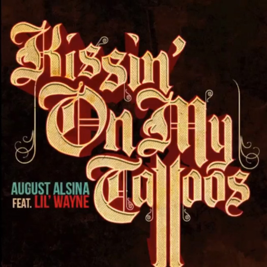 August Alsina Kissin On My Tattoos Remix Feat Lil Wayne