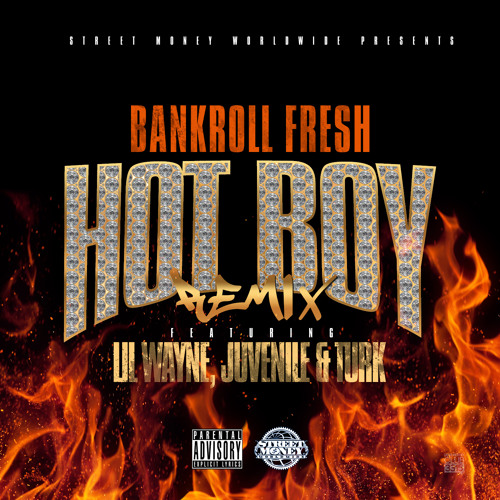 Bankroll Fresh Hot Boy Remix Feat Lil Wayne, Turk & Juvenile