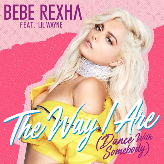 Bebe Rexha The Way I Are Dance With Somebody Feat Lil Wayne