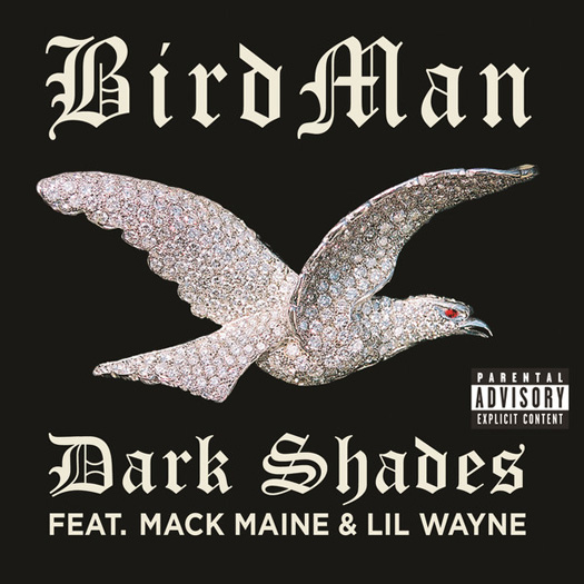 Birdman Dark Shades Feat Lil Wayne & Mack Maine