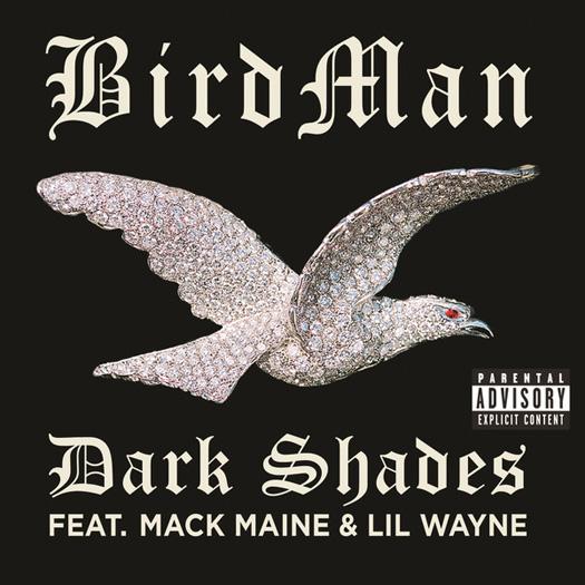 Birdman Dark Shades Feat Lil Wayne & Mack Maine