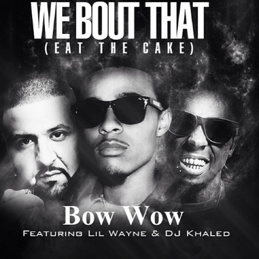 Bow Wow We Bout That Feat Lil Wayne & DJ Khaled
