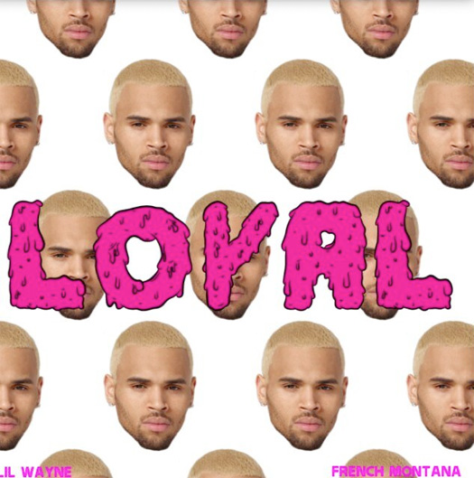 Is Chris Brown About To Release A Single Called Loyal Featuring Lil Wayne & French Montana