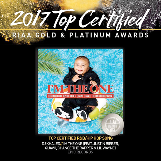 DJ Khaled Im The One Single With Lil Wayne, Justin Bieber, Quavo & Chance The Rapper Is RIAA Top Certified R&B Hip-Hop Song Of 2017