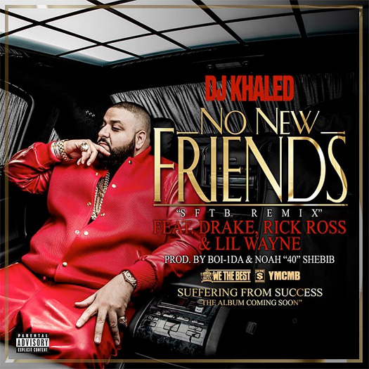 DJ Khaled No New Friends Single Featuring Drake, Lil Wayne & Rick Ross Goes Gold