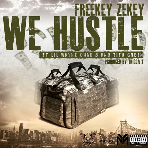 Freekey Zekey We Hustle Feat Lil Wayne, Chad B & Tito Green