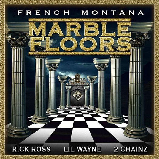 French Montana Marble Floors Feat Lil Wayne, Rick Ross & 2 Chainz