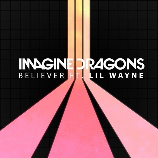 Imagine Dragons Believer Remix Feat Lil Wayne