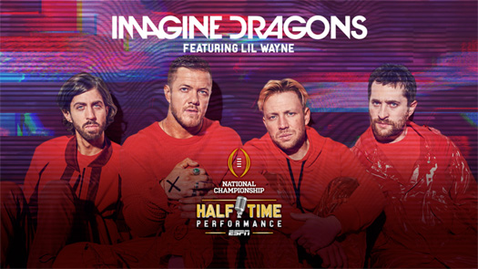 Imagine Dragons & Lil Wayne To Perform Live During The Halftime Telecast Of The College Football Playoff National Championship Game