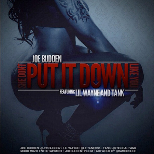Joe Budden She Dont Put It Down Like You Feat Lil Wayne & Tank
