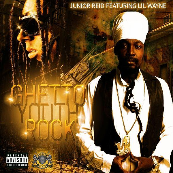 Junior Reid Ghetto Youths Rock Feat Lil Wayne