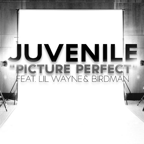 Juvenile Picture Perfect Feat Lil Wayne & Birdman