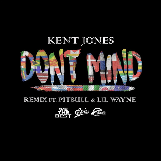 Kent Jones Dont Mind Remix Feat Lil Wayne & Pitbull