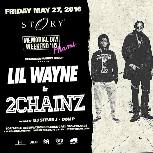 Lil Wayne & 2 Chainz To Celebrate Memorial Day Weekend At STORY Nightclub In Miami