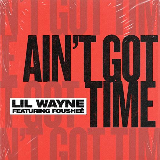 Lil Wayne Aint Got Time Feat Foushee