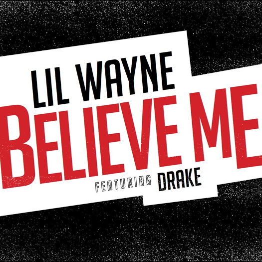 Lil Wayne Believe Me Single Featuring Drake Is Now Number 1 On The Billboard Mainstream R&B Hip Hop Chart