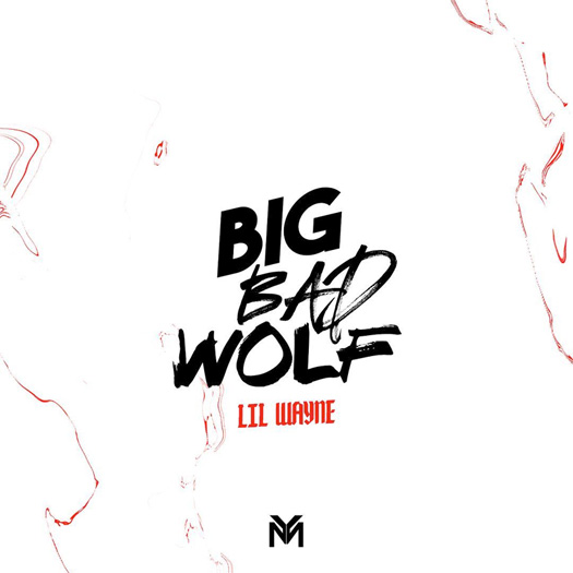 Lil Wayne Big Bad Wolf