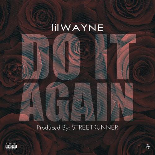 Lil Wayne Do It Again CDQ