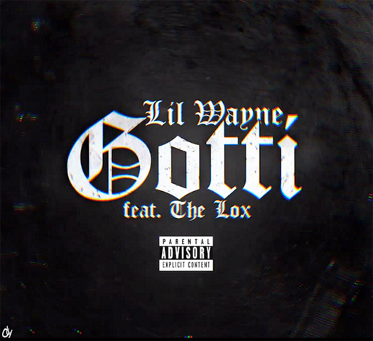 Lil Wayne Gotti Single Featuring The Lox Now On iTunes