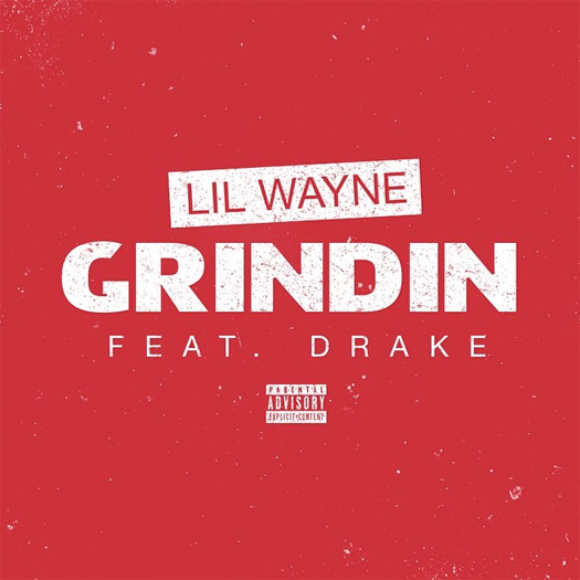 Lil Wayne Grindin Single Featuring Drake Now On iTunes