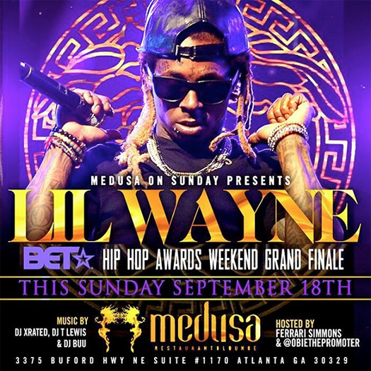 Lil Wayne To Host A Event At Medusa Restaurant & Lounge In Atlanta Over BET Hip Hop Awards Weekend