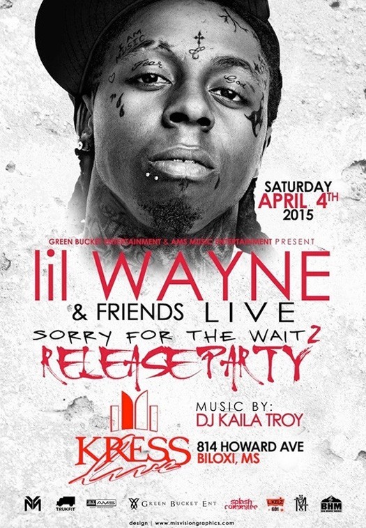Lil Wayne To Host A Sorry 4 The Wait 2 Mixtape Release Party At Kress Live In Mississippi