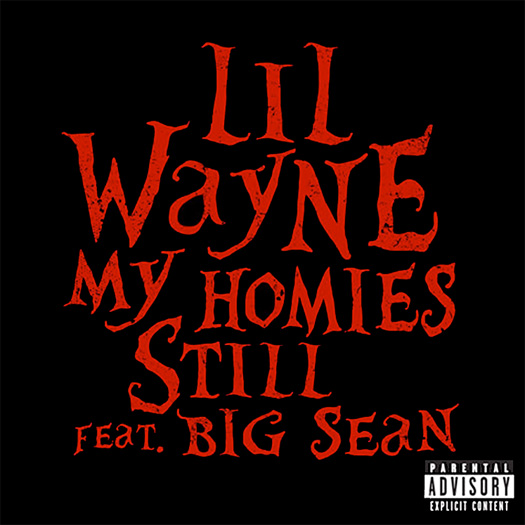 Lil Waynes My Homies Still Single Featuring Big Sean Now On iTunes