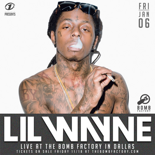 Lil Wayne To Perform Live At The Bomb Factory In Dallas Texas Early 2017