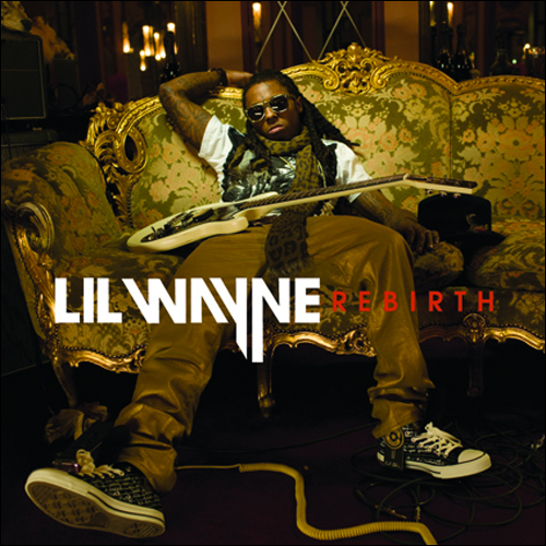 Here is the official artwork for Lil Wayne's upcoming album, Rebirth