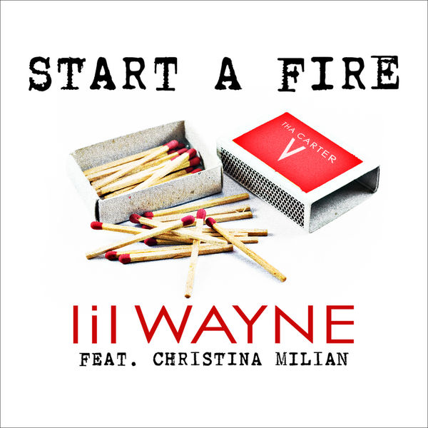 Lil Wayne Start A Fire Feat Christina Milian CDQ & iTunes