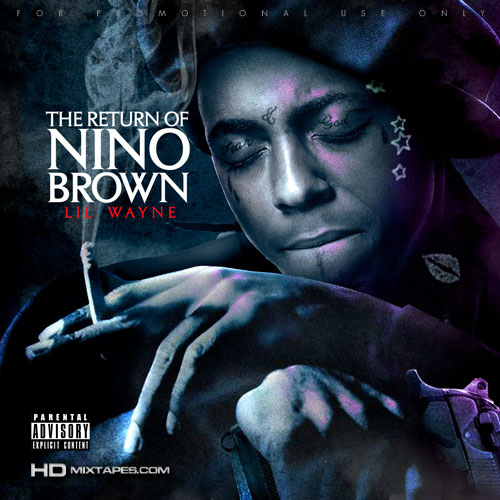 Lil Wayne The Return Of Nino Brown Mixtape