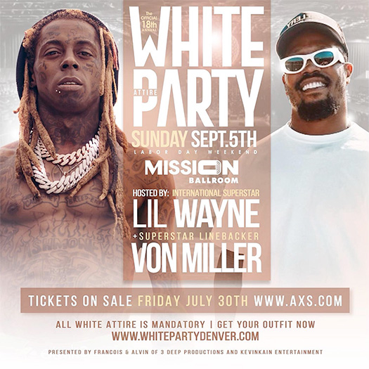 Lil Wayne & Von Miller To Host The 18th Annual All White Attire Party