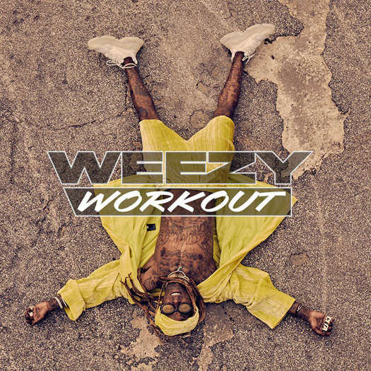 Lil Wayne Releases A 4 Song EP Called Weezy Workout