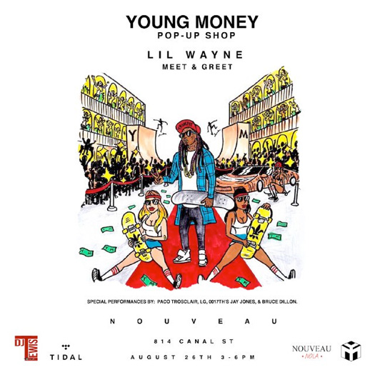 Lil Wayne & Young Money To Host A Pop Up Store At Nouveau In New Orleans, TIDAL Confirm 2016 Lil Weezyana Fest Live Stream