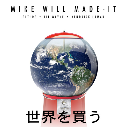 Mike WiLL Made It Buy The World Feat Lil Wayne, Future & Kendrick Lamar