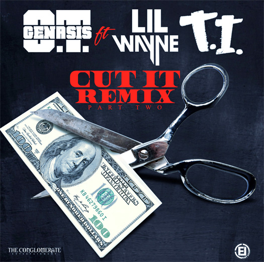 OT Genasis Cut It Remix Feat Lil Wayne & TI