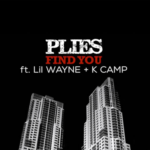 Plies Find You Feat Lil Wayne & K Camp