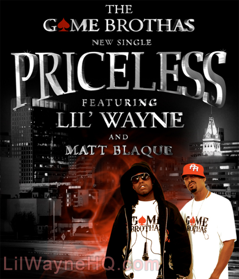 Game Brothas Priceless Feat Lil Wayne & Matt Blaque