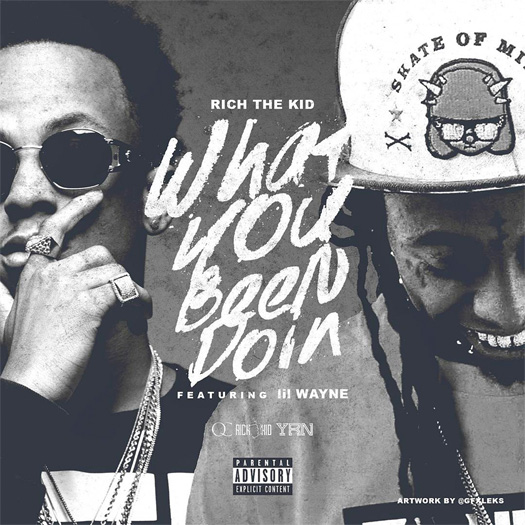 Rich The Kid Announces What You Been Doin Single Featuring Lil Wayne