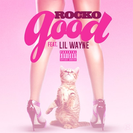 Rocko Good Feat Lil Wayne