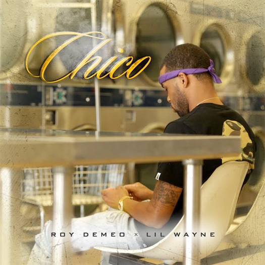 Roy Demeo Chico Feat Lil Wayne