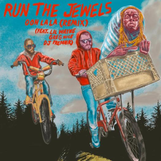 Run The Jewels Ooh LA LA Remix Feat Lil Wayne, Greg Nice & DJ Premier