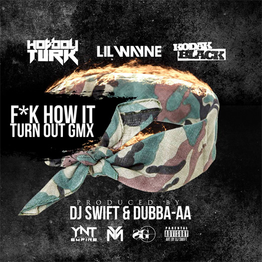 Turk Fuk How It Turn Out G-Mix Feat Lil Wayne & Kodak Black