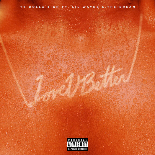 Ty Dolla Sign Love U Better Feat Lil Wayne & The Dream