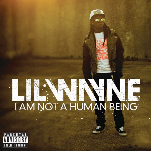 "CLICK HERE TO VIEW THE LIL WAYNE ""I AM NOT A HUMAN BEING"" ALBUM"