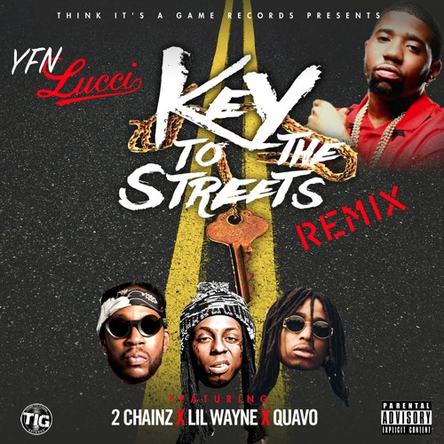 YFN Lucci Key To The Streets Remix Feat Lil Wayne, 2 Chainz & Quavo