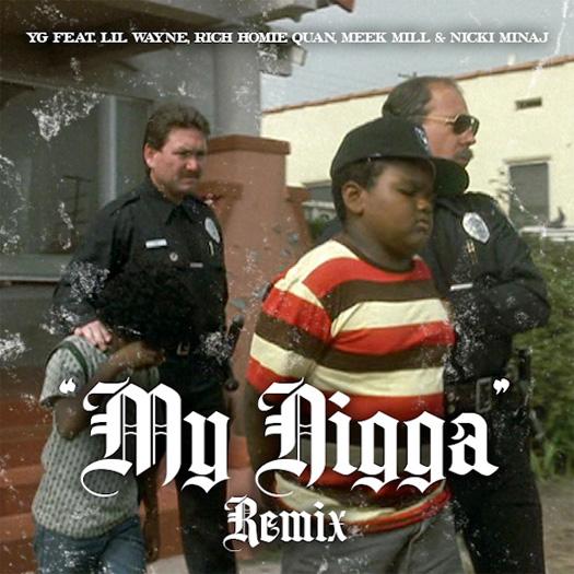 YG My Nigga Remix Feat Lil Wayne, Rich Homie Quan, Meek Mill & Nicki Minaj