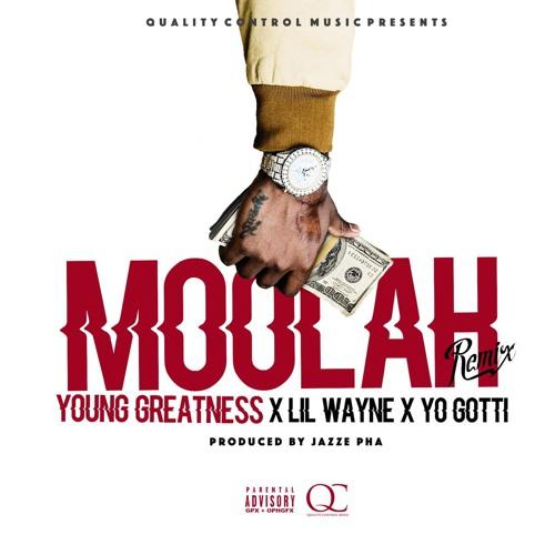 Young Greatness Moolah Remix Feat Lil Wayne & Yo Gotti