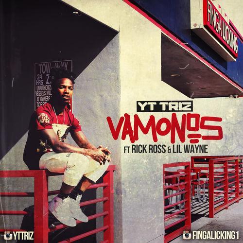 YT Triz Vamonos Remix Feat Lil Wayne & Rick Ross
